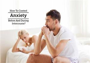 اضطراب القلق.. كيف يؤثر على الصحة الجنسية؟