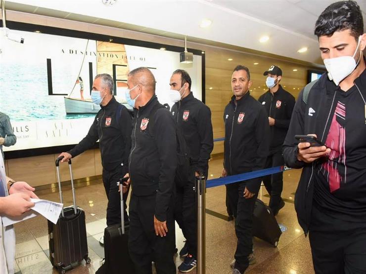 الأهلي يصل إلي القاهرة .. ويبدأ الاستعداد للاتحاد