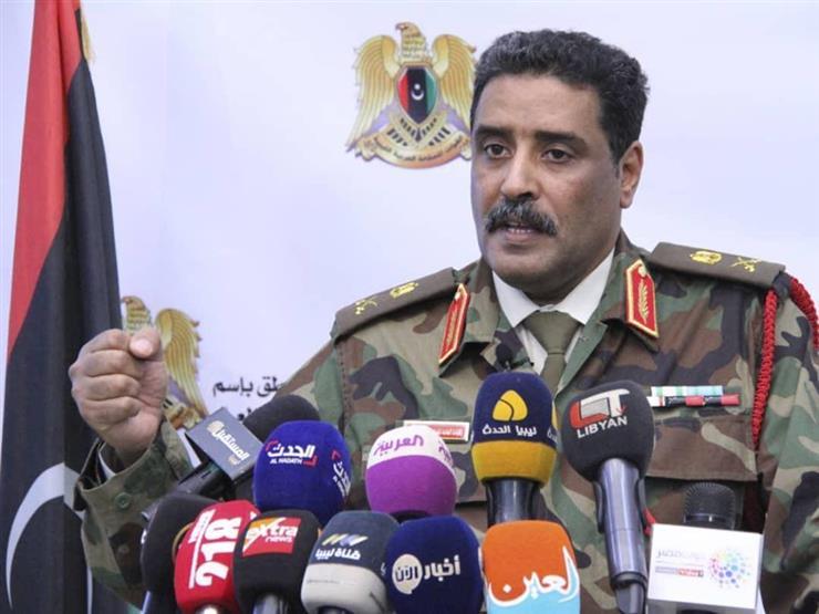 الجيش الليبي: نتوقع هجومًا تركيًا في أي وقت.. وسنقوم بردع أي إعتداء