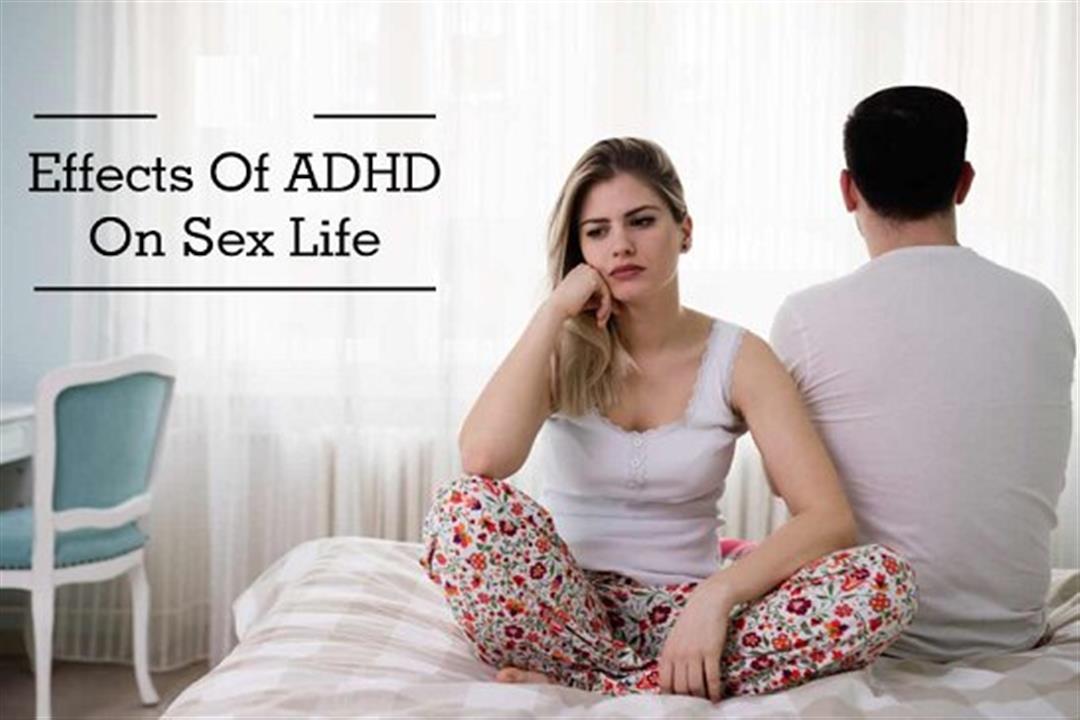 اضطراب فرط الحركة ونقص الانتباه.. كيف يؤثر على الصحة الجنسية؟
