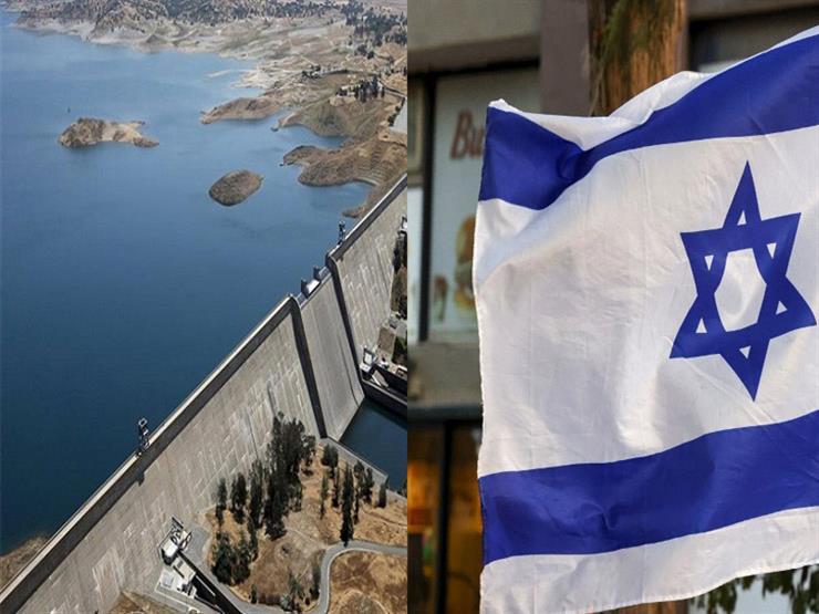 """""""لدينا ما يكفينا من الماء"""".. إسرائيل تُصدر بيانًا رسميًّا بشأن أزمة سد النهضة"""